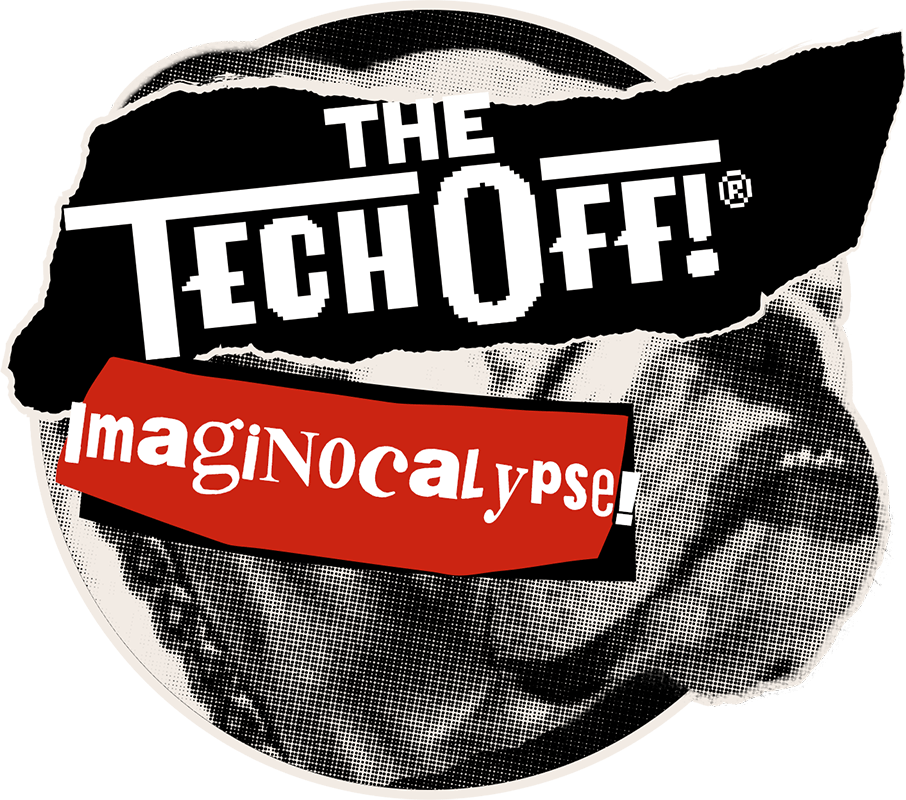 The TechOff Imaginocalypse